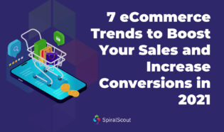 7 eCommerce Trends to boost your sales and increase conversions in 2021